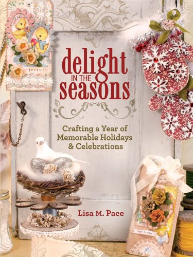 Delight in the Seasons: Crafting a Year of Memorable Holidays and Celebrations (English Edition) -