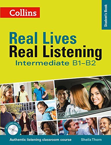 Real Lives Real. Real Listening. Intermediate Level B1-B2 (Real Lives, Real Listening)