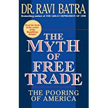 The Myth of Free Trade: The Pooring of America (English Edition)