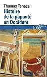 Histoire de la papauté en Occident par Tanase
