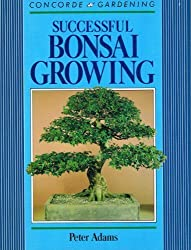 Successful Bonsai Growing (Concorde Books)