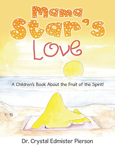 Mama Star'S Love: A Children'S Book About the Fruit of the Spirit!