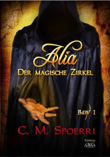 Buchseite und Rezensionen zu 'Alia: Der magische Zirkel (Band 1)' von C.M. Spoerri