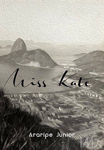 Miss Kate (Portuguese Edition) por Araripe Junior