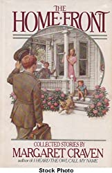 The Home Front: Collected Stories by Margaret Craven