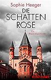 Die Schattenrose: Kriminalroman