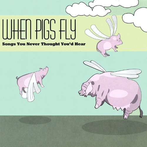 Pigs Fly CD