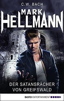 Mark Hellmann 03: Der Satansrächer von Greifswald (Der Dämonenjäger)