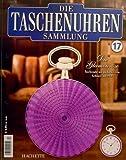 Die Taschenuhren Sammlung Nr.17 Die Glamouröse