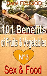 101 benefits of fruits and vegetables Caribbean  Recipes  Volume number 3 ; SEX and FOOD (ate health shake) (English Edition)