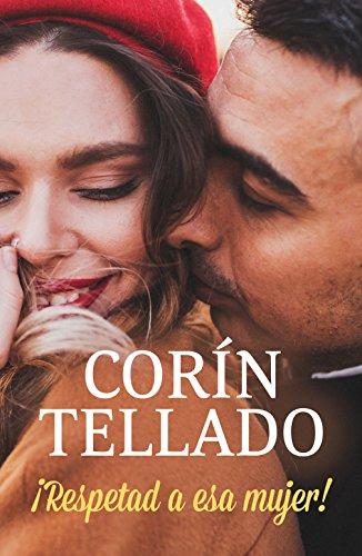 Descargar Libro ¡Respetad a esa mujer! (Coral) de Corín Tellado