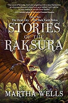 Stories of the Raksura: The Dead City & The Dark Earth Below (English Edition) par [Wells, Martha]