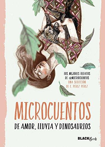Microcuentos de amor, lluvia y dinosaurios (Colección #BlackBirds) de [@microcuentos