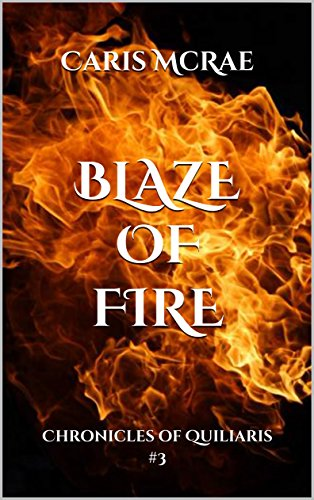 Blaze of Fire: Chronicles of Quiliaris 3 (English Edition)