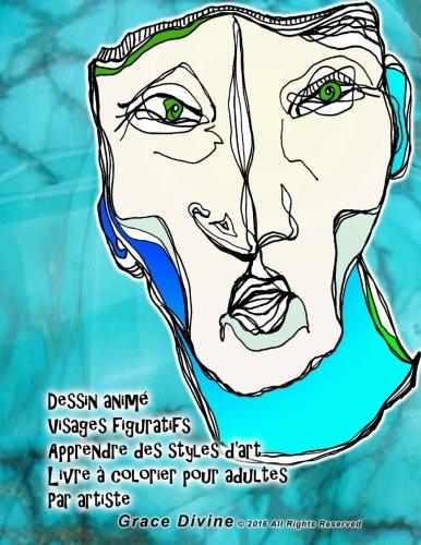 Dessin animé Visages figuratifs Apprendre des styles d'art Livre à colorier pour adultes Par artiste Grace Divine
