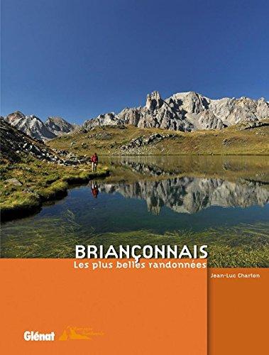 Briançonnais: Les plus belles randonnées par Jean-Luc Charton