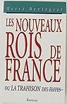 Les nouveaux rois de France ou La trahison des élites par Bentégeat