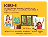 Ecers-E with Planning Notes: The Four Curricular Subscales Extension to the Early Childhood Environment Rating Scale (Ecers-R)