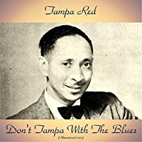 Don't Tampa With The Blues (Remastered 2017)