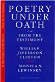 Poetry Under Oath: From the Testimony of William Jefferson Clinton and Monica S. Lewinsky by Tom Simon (1998-10-26)