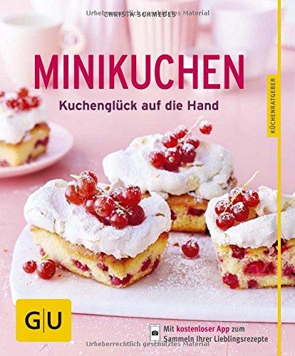 Preisvergleich Produktbild Minikuchen: Kuchenglück auf die Hand (GU Küchenratgeber)