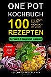 One Pot Kochbuch: Das große Eintopf Rezeptbuch mit über 100 leckeren Rezepten - schnell & gesund kochen