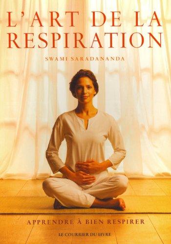 L'art de la respiration : Apprendre à bien respirer