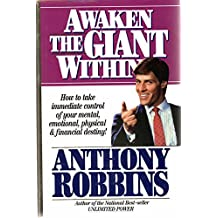 Awaken the Giant: Ht Take Immed Control Yr Mental, Emotionl, Phys & Fin Destny: How to Take Immediate Control of Your Mental, Emotional, Physical and Financial Debts!