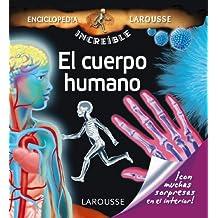 El cuerpo humano (Larousse - Infantil / Juvenil - Castellano - A Partir De 5/6 Años - Enciclopedia Increíble 5 Años)