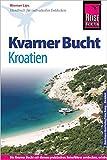 Reise Know-How Kroatien: Kvarner Bucht: Reiseführer für individuelles Entdecken - Werner Lips