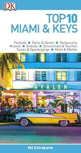 Top 10 Reiseführer Miami&Keys: mit Extra-Karte und kulinarischem Sprachführer zum Herausnehmen
