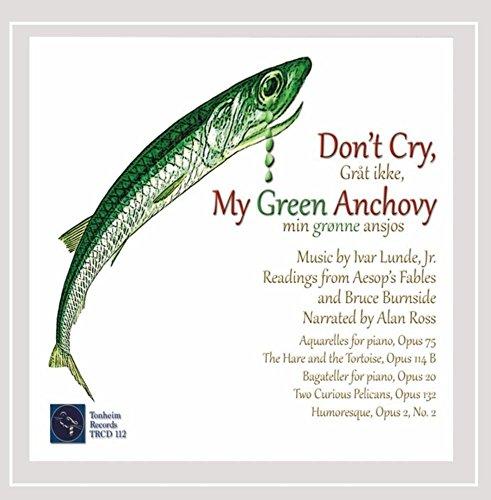 Preisvergleich Produktbild Don't Cry My Green Anchovy