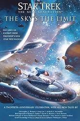 Star Trek: TNG: The Sky's the Limit: All New Tales (Star Trek: The Next Generation)