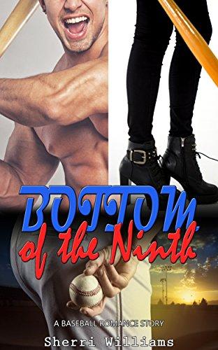 sports-romance-bottom-of-the-ninth-baseball-bbw-contemporary-provocative-taboo-bad-boy-nerd-sports-r