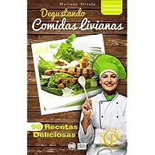 DEGUSTANDO COMIDAS LIVIANAS: 96 recetas deliciosas (Colección Cocina Práctica - Tentaciones Irresistibles nº 13) (Spanish Edition)