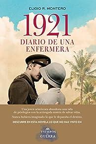 1921, diario de una enfermera par Eligio R. Montero