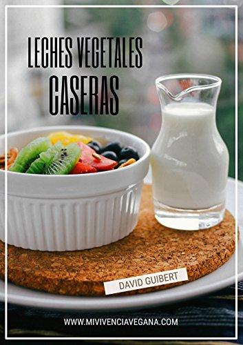 Descargar Libro Una Vida Sana sin lácteos: Leches Vegetales para vivir saludables de David Guibert Galar
