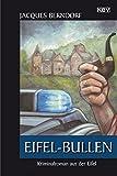 Eifel-Bullen: Der 22. Siggi-Baumeister-Krimi