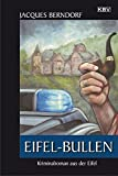 Eifel-Bullen: Der 22. Siggi-Baumeister-Krimi - Jacques Berndorf