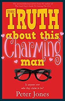 The Truth About This Charming Man: A Crime Comedy by [Jones, Peter]