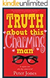 The Truth About This Charming Man: Romance with a Heist in the Tail! (English Edition)