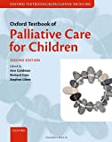 Oxford Textbook of Palliative Care for Children (Oxford Textbooks In Palliative Medicine)