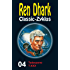 Ren Dhark Classic-Zyklus 4: Todeszone T-XXX