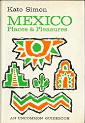 Mexico: places and pleasures