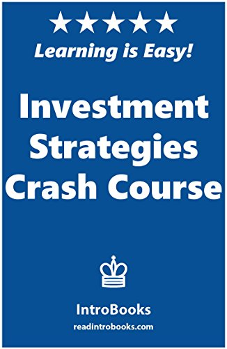 Investment Strategies Crash Course by [IntroBooks]