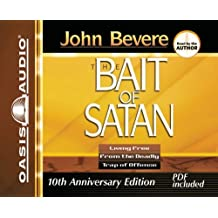 Bait of Satan: Living Free from the Deadly Trap of Offense by John Bevere (2009-09-24)