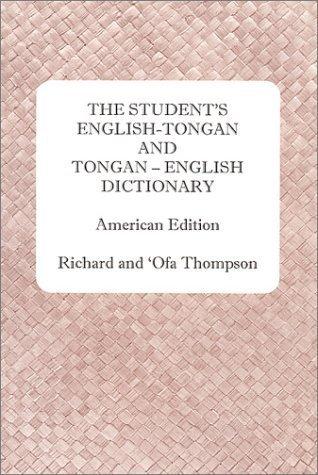 The Student's English-Tongan and Tongan-English Dictionary by Richard Thompson (2000-05-15)