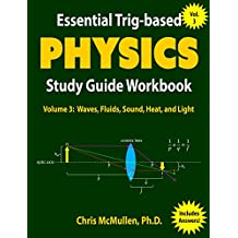 Essential Trig-based Physics Study Guide Workbook: Waves, Fluids, Sound, Heat, and Light (Learn Physics Step-by-Step Book 3) (English Edition)