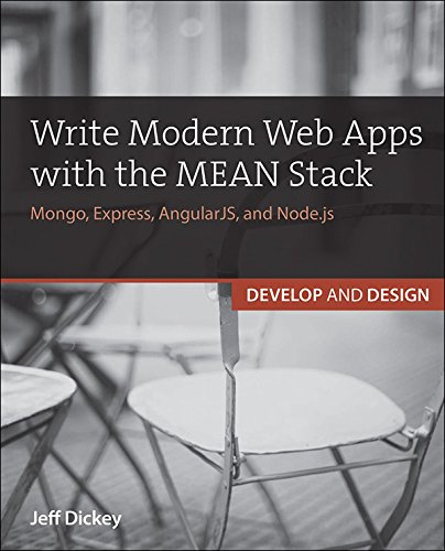 Write Modern Web Apps with the MEAN Stack: Mongo, Express, AngularJS, and Node.js (Develop and Design) (English Edition) -