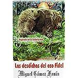 Las desdichas del oso Fidel